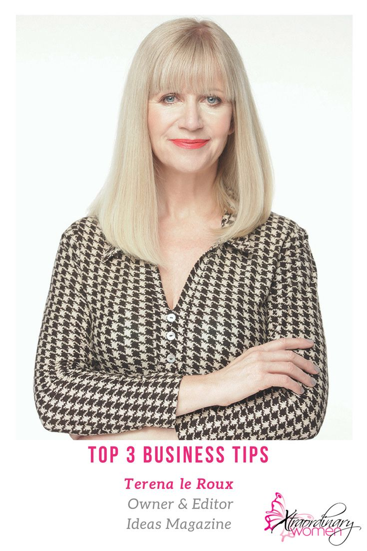 Top 3 Business Tips from our Xtraordinary Woman of the Month - Terena le Roux - Owner & Editor of Ideas Magazine