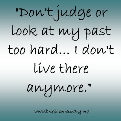 Dont judge or look at my past too hard...I dont live there anymore #sobriety #cleanandsober