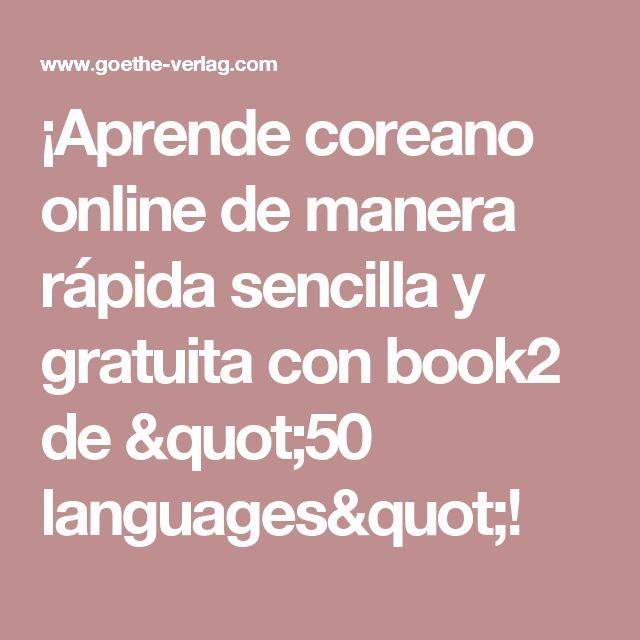 """¡Aprende coreano online de manera rápida sencilla y gratuita con book2 de """"50 languages""""!"""