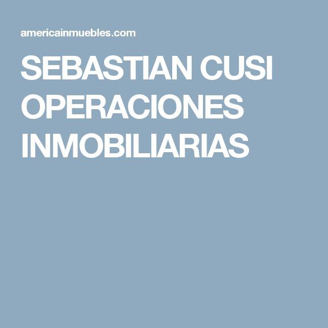 SEBASTIAN CUSI OPERACIONES INMOBILIARIAS