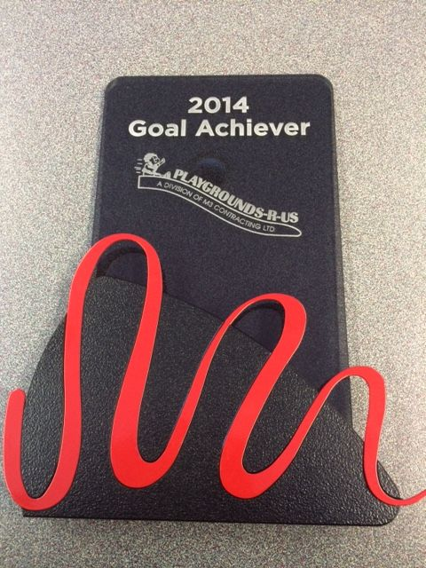 Playgrounds-R-Us was awarded with the 2014 Goal Acheiver Award!