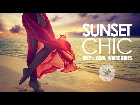 #soundtravel #justrelax Chill House Mix . Sunset Chic