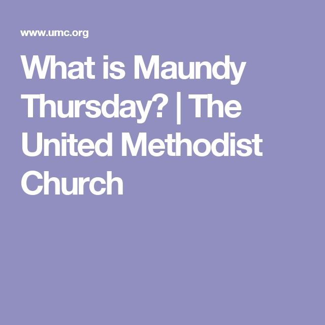 What is Maundy Thursday? | The United Methodist Church
