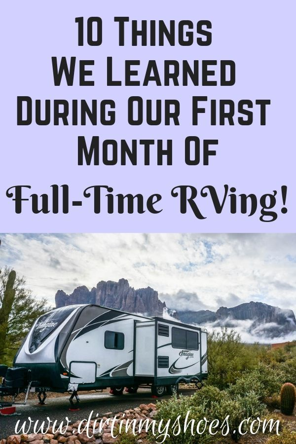 10 Things We Learned During Our First Month Of Full Time Rving Rv Living Full Time Full Time Rv Rv Living