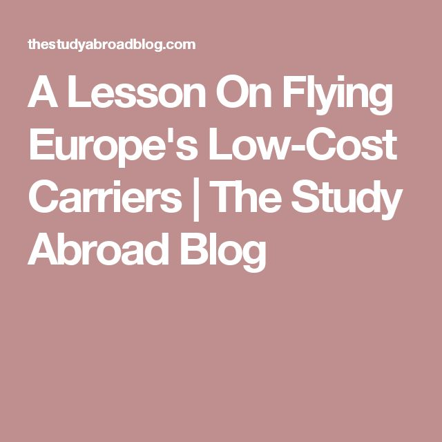 A Lesson On Flying Europe's Low-Cost Carriers | The Study Abroad Blog