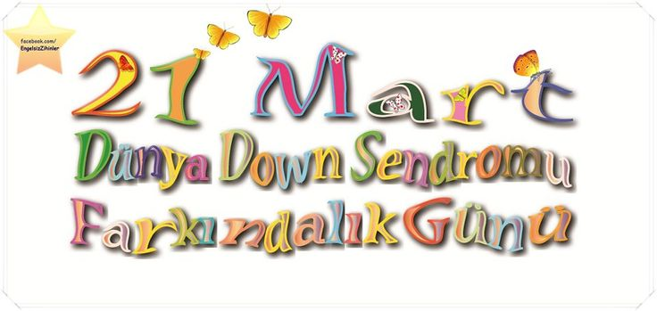 21 Mart Dünya Down Sendromu Farkındalık Günü #down sendromu #down syndrome