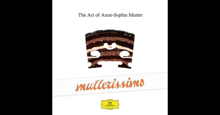 Mutterissimo – The Art Of Anne-Sophie Mutter by Anne-Sophie Mutter on Apple Music