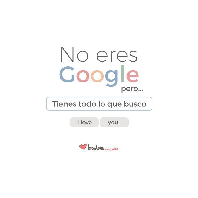 No eres Google pero tienes todo lo que busco/ #love #lovequotes #frasesdeamor #frasesbonitas #pensamientos #paradedicar #amor #citasromanticas #citas #romantic #forever #frasesromanticas #novios #pareja #lovephrases