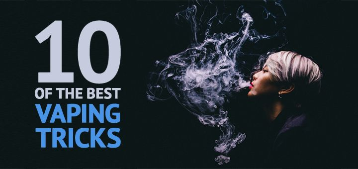 We reveal the best vaping tricks - from minuscule to masterpiece! Check out 10 how-to's with videos on how to vape in style!
