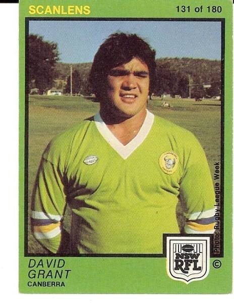 """Inaugural Canberra Raiders captain David """"Nana"""" Grant 1982. His nickname reflected the fact the fiery player frequently lost his head on field. He was the inaugural Canberra Raiders captain in 1982, previously playing for South Sydney, Eastern Suburbs and Balmain. He played 76 games for Canberra between 1982 and 1985, scoring nine tries and 32 points.David Grant 1982."""