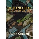 Behind The Stained Glass (Kindle Edition)By Keith Gouveia