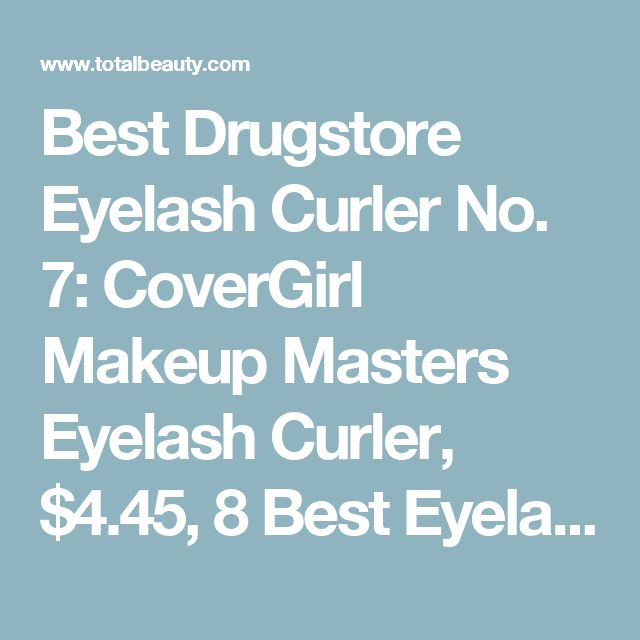 Best Drugstore Eyelash Curler No. 7: CoverGirl Makeup Masters Eyelash Curler, $4.45, 8 Best Eyelash Curlers - (Page 3)