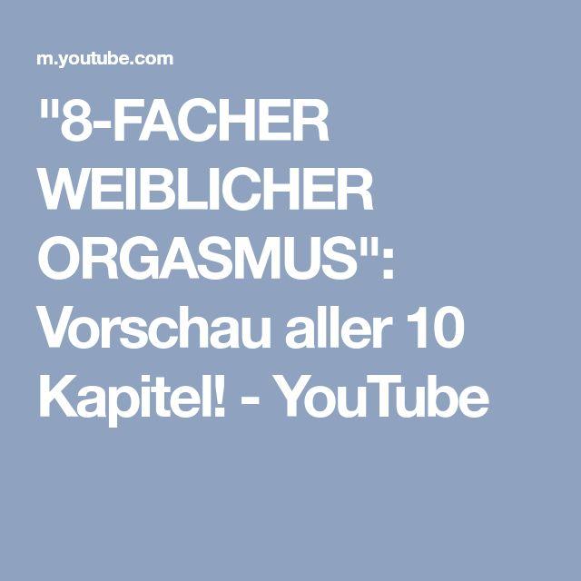 """""""8-FACHER WEIBLICHER ORGASMUS"""": Vorschau aller 10 Kapitel! - YouTube"""
