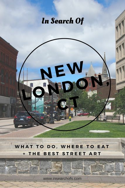 In Search Of: Travel Guide to New London, Connecticut