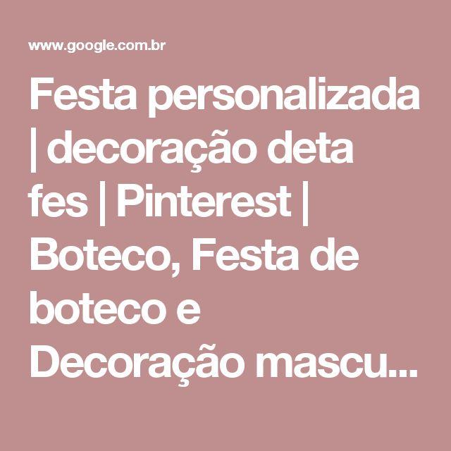 Festa personalizada   decoração deta fes   Pinterest   Boteco, Festa de boteco e Decoração masculina