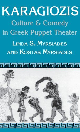 "Karagiozis: Culture and Comedy in Greek Puppet Theater by Linda Myrsiades. ""Karagiozis―a form of comic folk drama employing stock puppet figures―was immensely popular in Greece until recent years, when newer forms of entertainment have virtually eclipsed it"""