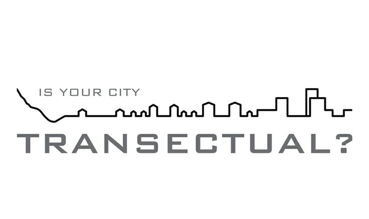 Is Your City Transectual?  Because transectual is the only way to be!