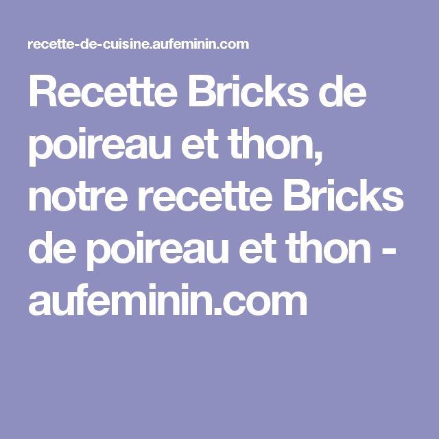 Recette Bricks de poireau et thon, notre recette Bricks de poireau et thon - aufeminin.com