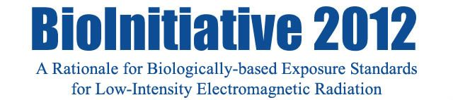 BioInitiative Report: A Rationale for a Biologically-based Public Exposure Standard for Electromagnetic Fields (ELF and RF)