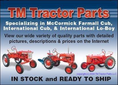 TM Tractor Parts  Specializing in McCormick Farmall Cub, International Cub, & International Lo-Boy