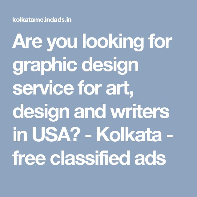 Are you looking for graphic design service for art, design and writers in USA? - Kolkata - free classified ads