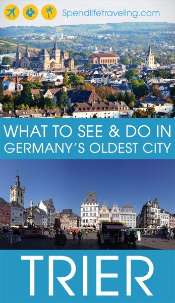 Trier, Germany: what to see and do