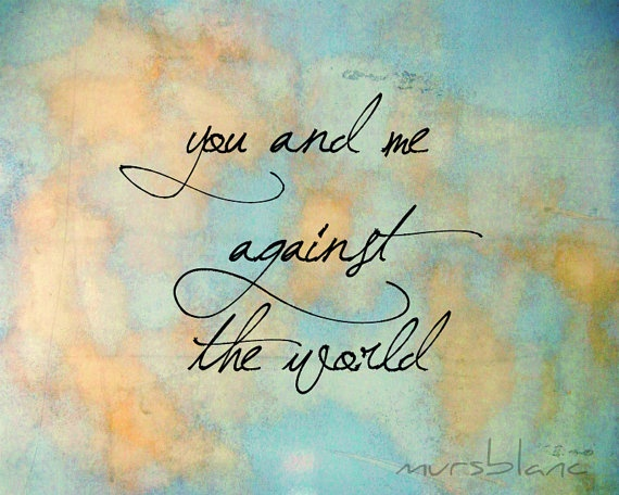 You and Me against the world Typography Fine Art by MursBlanc, $20.00