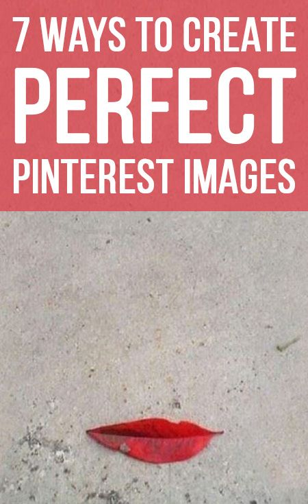 7 Ways to Create Perfect Pinterest Images (that Drive Clicks!)   postplanner.com