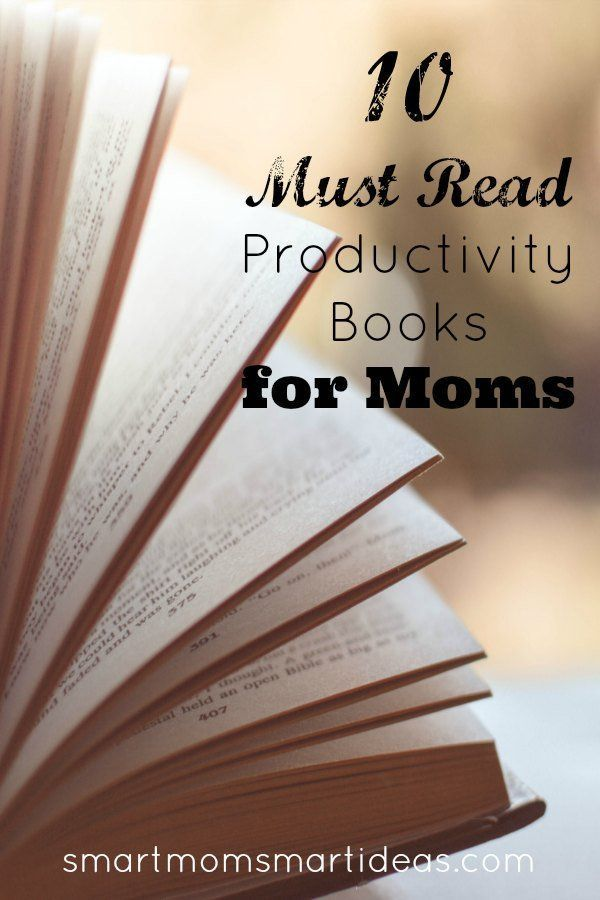 Want to increase your productivity? Learn from these time management masters how you can make every minute count. Start today with these 10 productivity books for busy moms.