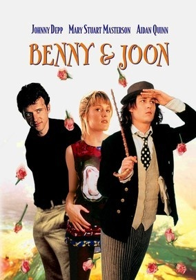 Benny and Joon (1993) Benny (Aidan Quinn) is the overprotective caretaker of his mentally ill -- but artistically talented -- sister, Joon (Mary Stuart Masterson). When the eccentric Sam (Johnny Depp), who looks and acts like a silent-movie comedian, falls for Joon, the siblings' frail bond is put to the test. Depp's performance in this offbeat, beautifully acted love story scored a Golden Globe nomination. Julianne Moore and Oliver Platt co-star.