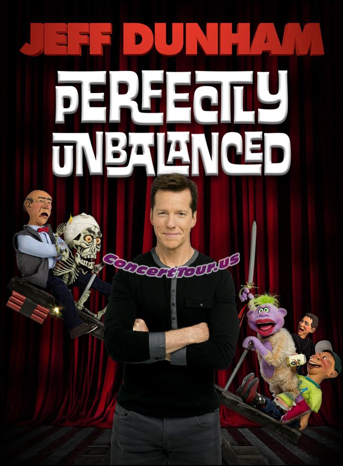 www.ConcertTour.us - See PERFECTLY UNBALANCED. The New Comedy Tour of JEFF DUNHAM. Live Shows Presently Run From 2015 through May 2016.