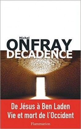 Découvrez Décadence de Michel Onfray sur Booknode, la communauté du livre