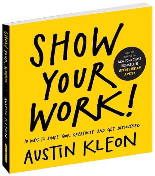 Show Your Work book cover. The other book by Austin Kleon students are reading in Professional Practices.