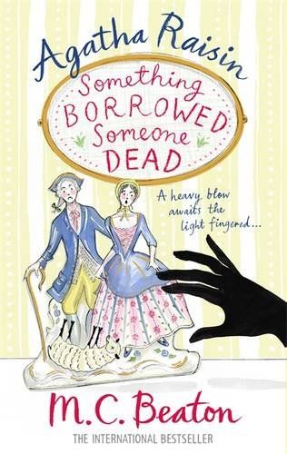 Agatha Raisin: Something Borrowed, Someone Dead: Amazon.co.uk: M.C. Beaton: Books