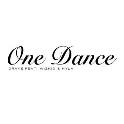 31 One Dance {Ft. Wizkid/Kyla} Drake