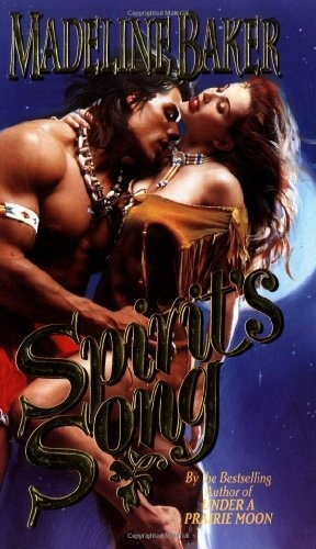 Spirit's Song (Leisure historical romance) by Madeline Baker, http://www.amazon.com/dp/0843944765/ref=cm_sw_r_pi_dp_IbH9qb0N1YTRP    I RATED THIS BOOK     4