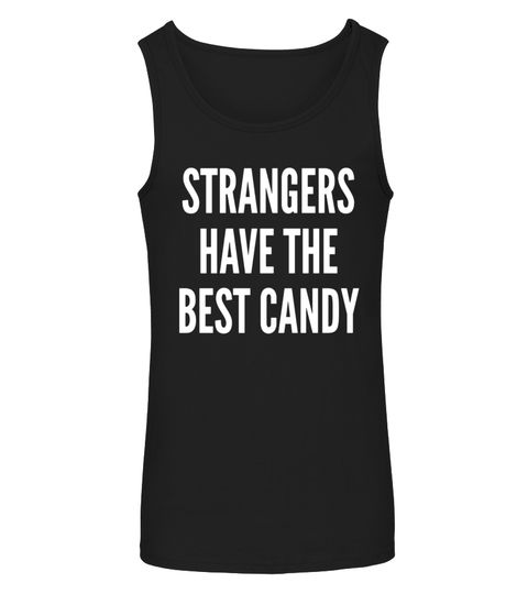STRANGERS HAVE THE BEST CANDY Funny Halloween Quote Shirt The Joker T-shirt