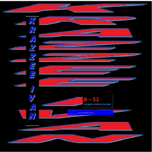 B - 52 by KRAZZEE IVAN  - BEATS on SoundCloud
