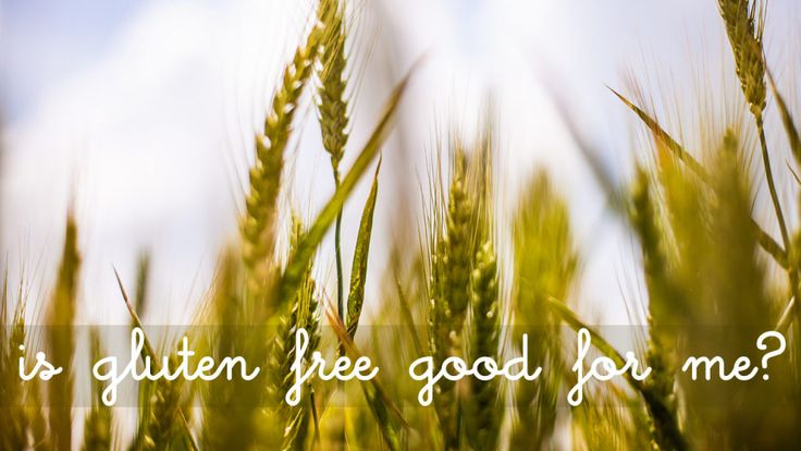 is gluten free good for me