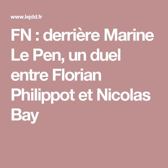 FN : derrière Marine Le Pen, un duel entre Florian Philippot et Nicolas Bay