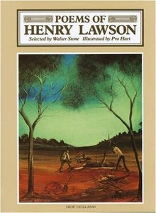 Henry Lawson - fabulous peoms of early Australia.  'Scots of the Riverina' is my favourite - I find it extremely emotive....