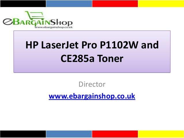 Hp laser jet pro p1102w and ce285a by Abdur Rahman Quadri via slideshare