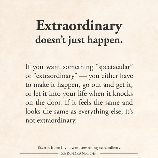 Excerpt from: If you want something extraordinary