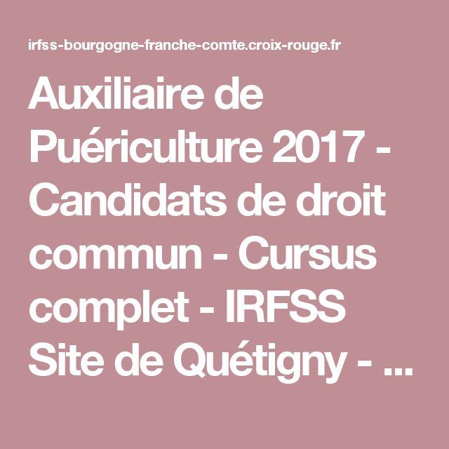 Auxiliaire de Puériculture 2017 - Candidats de droit commun - Cursus complet  - IRFSS Site de Quétigny -         Institut de formation Croix-Rouge - Bourgogne Franche-Comté