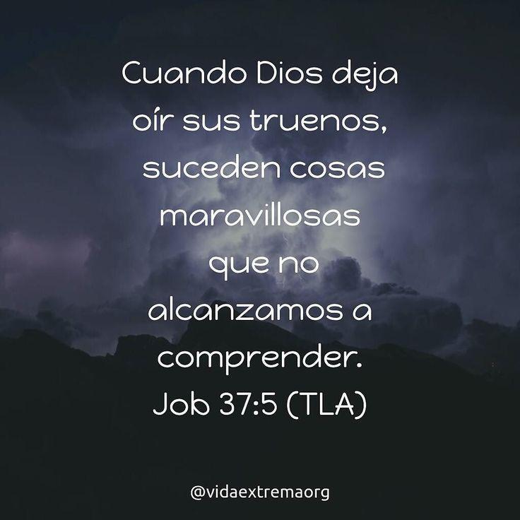 Cuando Dios deja oír sus truenos suceden cosas maravillosas que no alcanzamos a comprender. - Job 37:5  #Biblia #DiosEsGrande #DiosTodopoderoso #VidaExtremaOrg