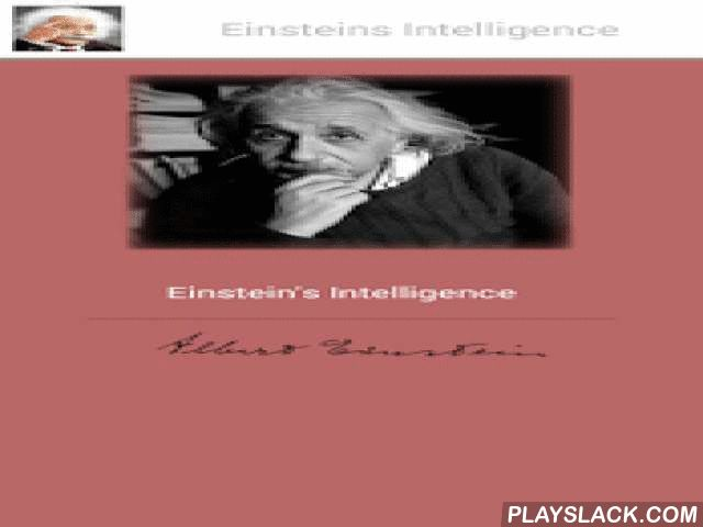 Einstein's Intelligence  Android App - playslack.com , Welcome to explore the Albert Einstein.This application gives you information about his life. Explore Albert Einstein's Biography and Scientific career. Learn everything about the Albert Einstein. The best genius of the world: Albert EinsteinAlso buying ad-free(Plus) version, you can use with an impressive interface experience and you can support us.Albert was a German-born theoretical physicist who developed the general theory of…