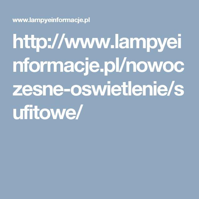 http://www.lampyeinformacje.pl/nowoczesne-oswietlenie/sufitowe/
