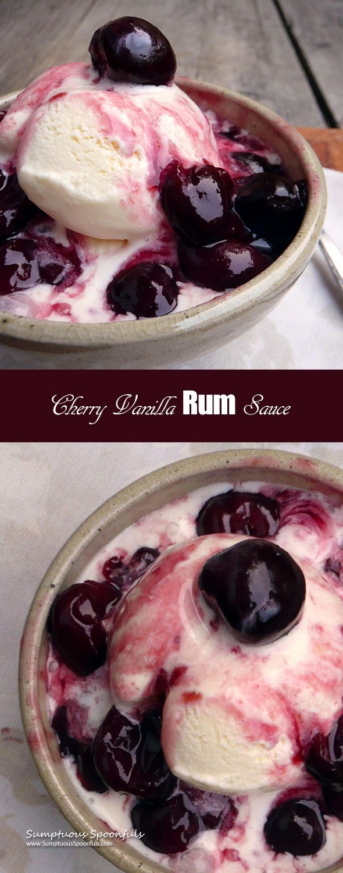 Cherry Vanilla Rum Sauce ~ Sumptuous Spoonfuls