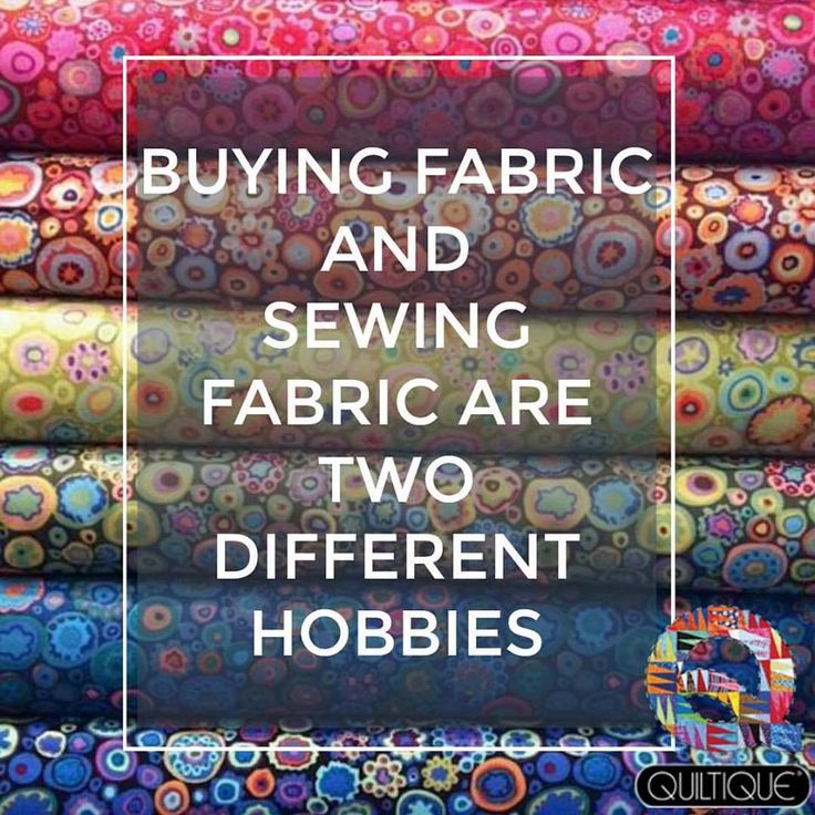 ~ Buying fabric and sewing fabric are 2 different hobbies!