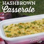 Loveless' Famous Cheesy Hashbrown Casserole ~ such an easy recipe!